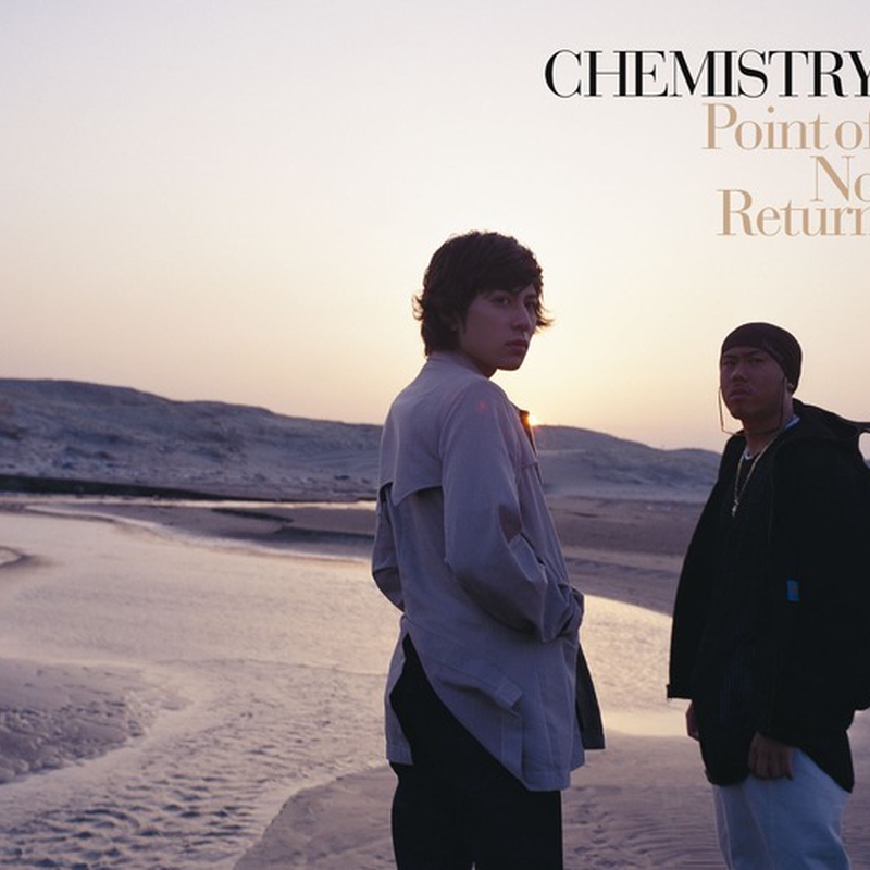 point of no return by chemistry トラック 歌詞情報 awa
